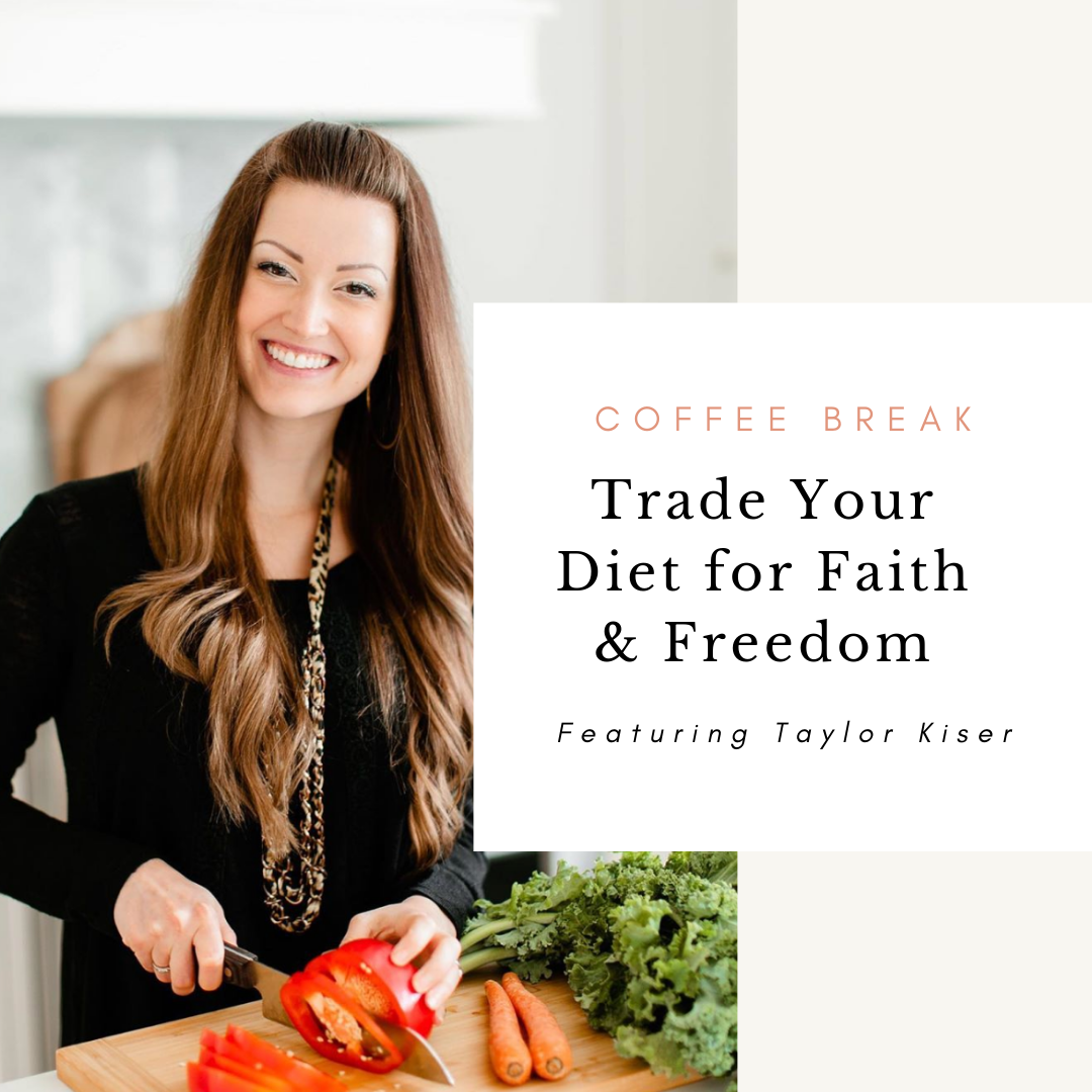 taylor kiser, food faith free, food faith fit, foodfaithfit.com, herfaithinspired, coffee break, podcast,